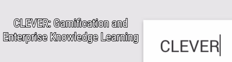 CLEVER: Gamification and Enterprise Knowledge Learning